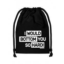 BenSWild BigBag `I Would Bottom You So Hard!` Black/White (T7151)