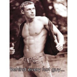 Birthday: Behind every hot guy Greeting Card (M8171)